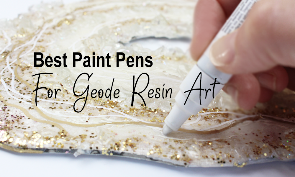 Best Paint Pens For Geode Resin Art Our Top 5 Picks Diy