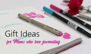 best gifts for moms who love to journal and write