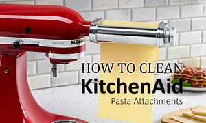 how to clean KitchenAid pasta attachments