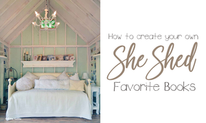 She Sheds | Create A Space That's All Yours