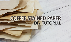 how to stain paper with coffee tutorial