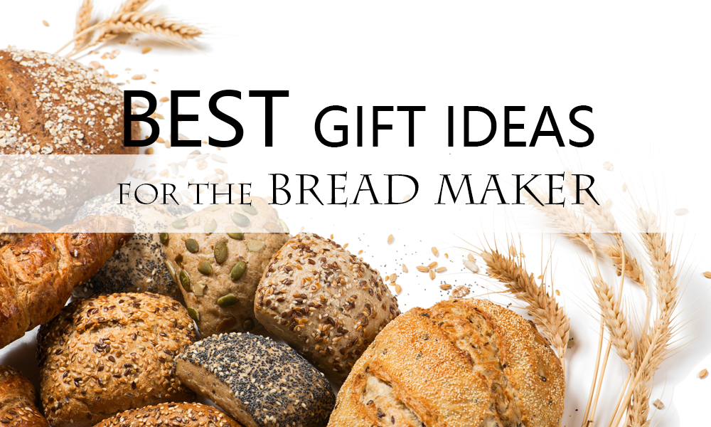 Gift ideas for bread makers