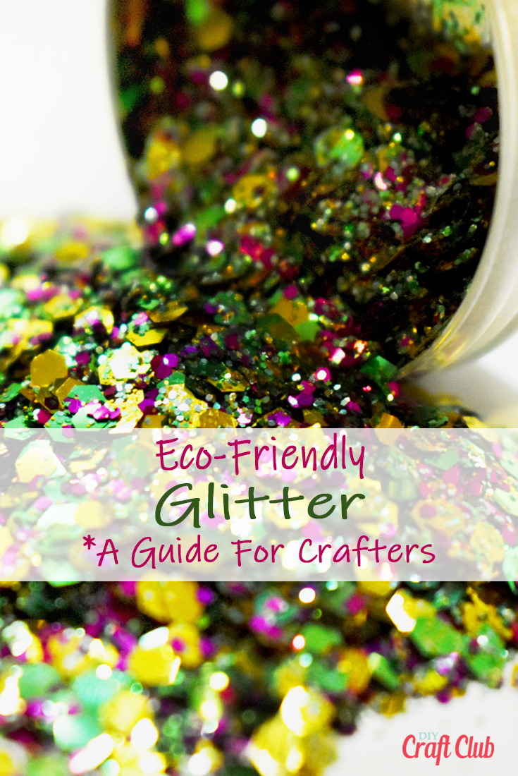 Eco-Friendly Glitter For Crafters: Biodegradable Options