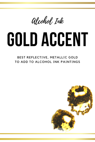 Best Gold Accent For Alcohol Ink