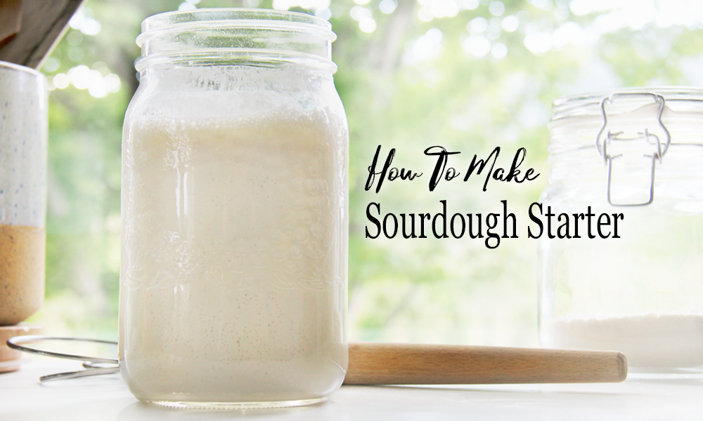 How To Make Sourdough Bread Starter