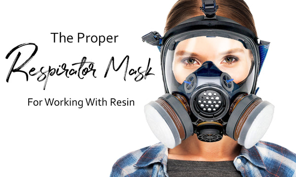 Should You Wear A Respirator With Resin?