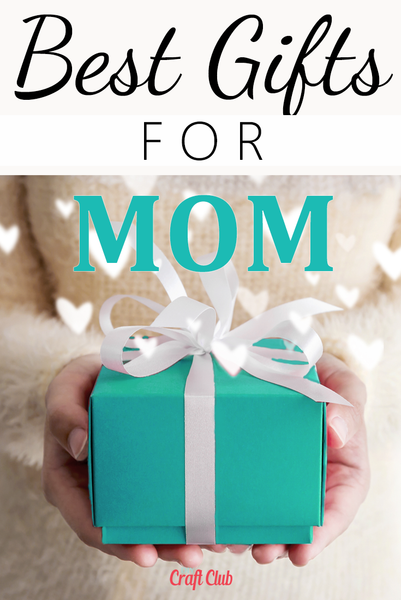 best and amazing gifts for mom