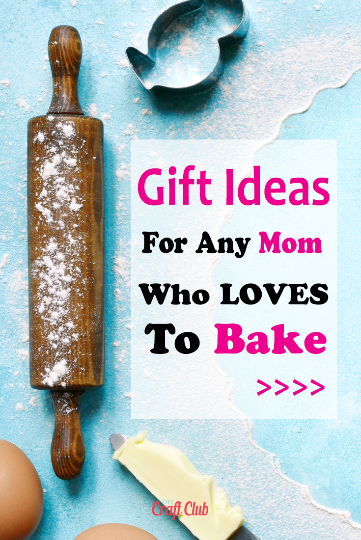 best gift ideas for moms who bake