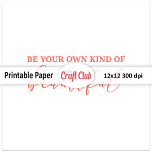 printable quotes be your own kind of beautiful
