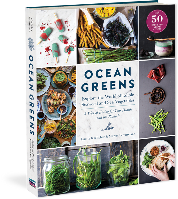 Ocean Greens Explore the World of Edible Seaweed and Sea Vegetables: A Way of Eating for Your Health and the Planet's