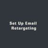 Set Up Email Retargeting