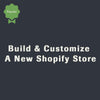 Build & Customize A New Professional Shopify Store