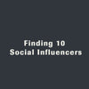 Finding 10 Social Influencers