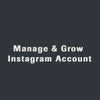 Manage & Organically Grow Instagram Account