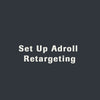 Set Up Adroll Retargeting