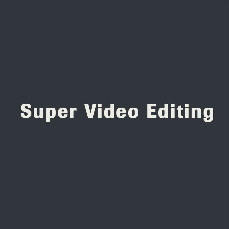 Super Video Editing