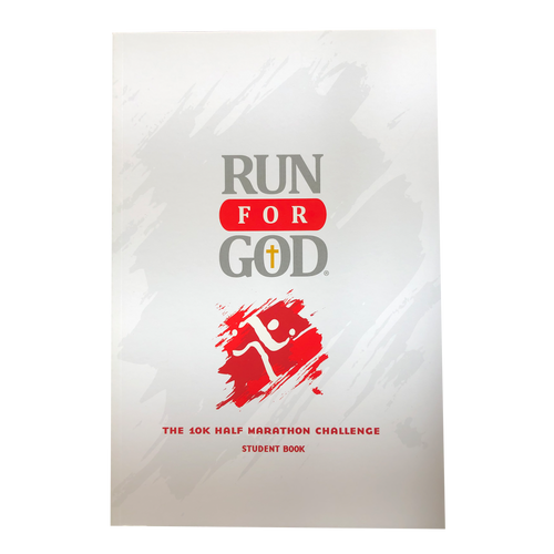 The Run for God 10K / Half Marathon Challenge - Student Manual
