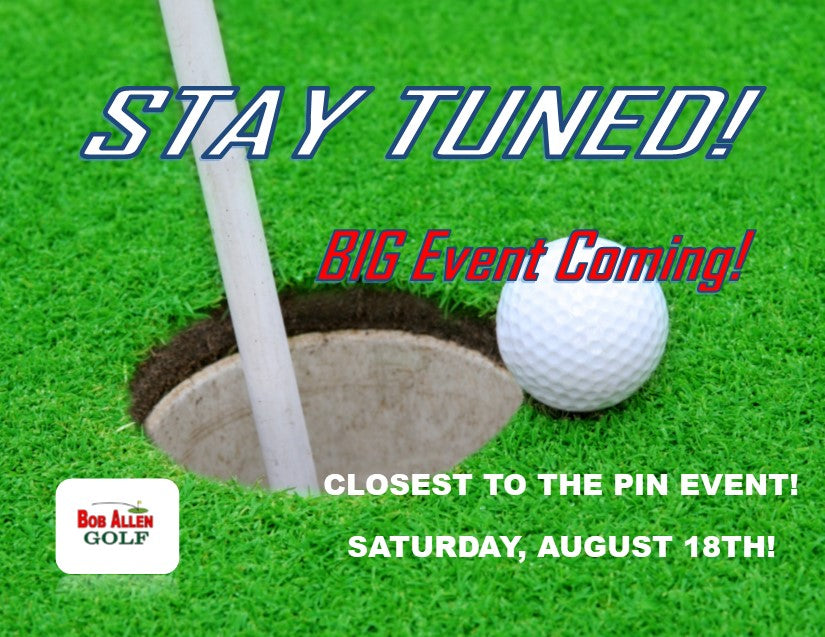 CLOSEST TO THE PIN EVENT!