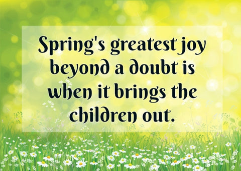 Spring's greatest joy
