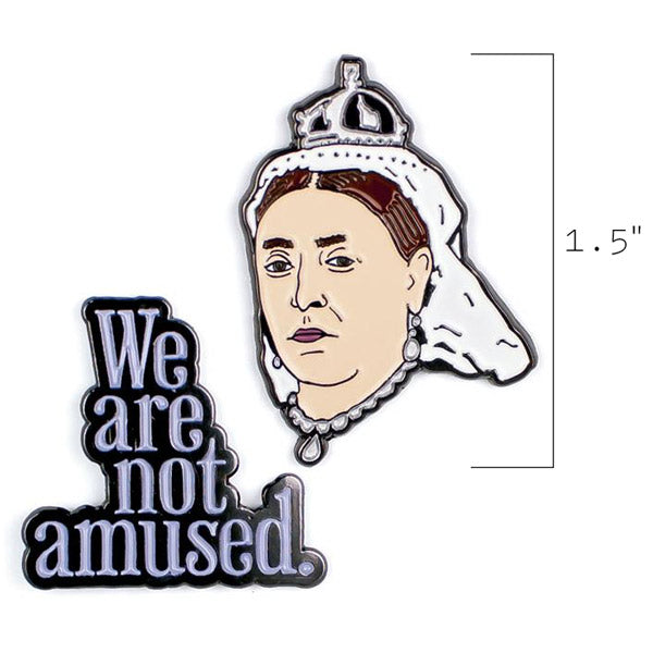 Victoria & We Are Not Amused Pins