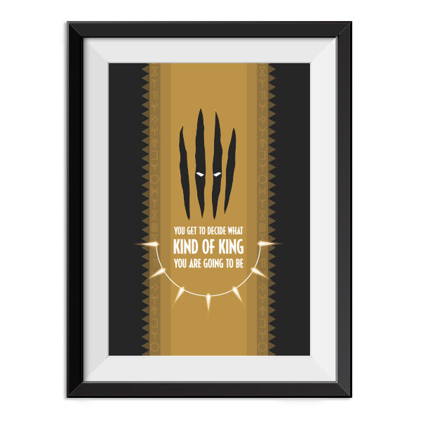 Black Panther - You get to decide what kind of king - Quote Minimal Poster Print