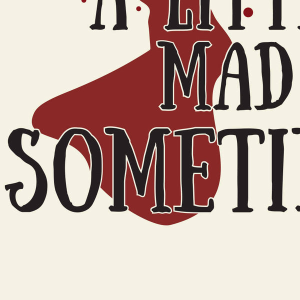 Psycho - We All Go A Little Mad Sometimes Quote Minimal Style Poster Print