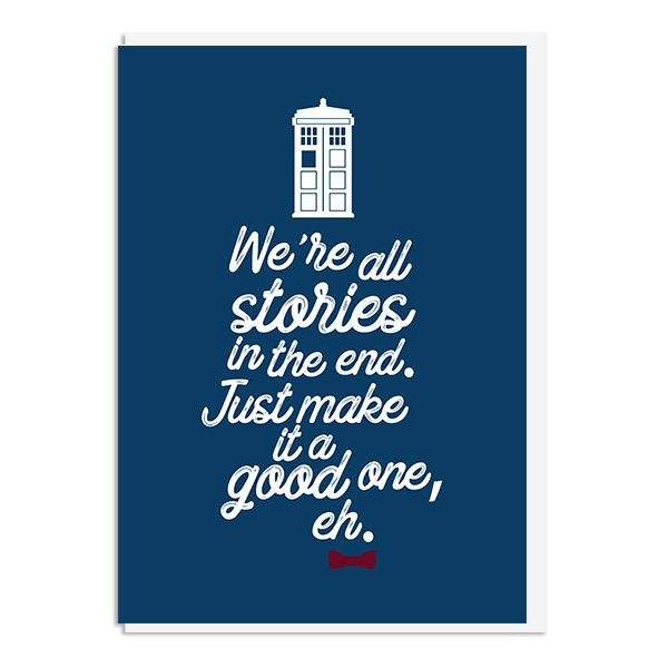 Doctor Who Card - We're all Stories in the End Quote Minimal Style Greetings Card