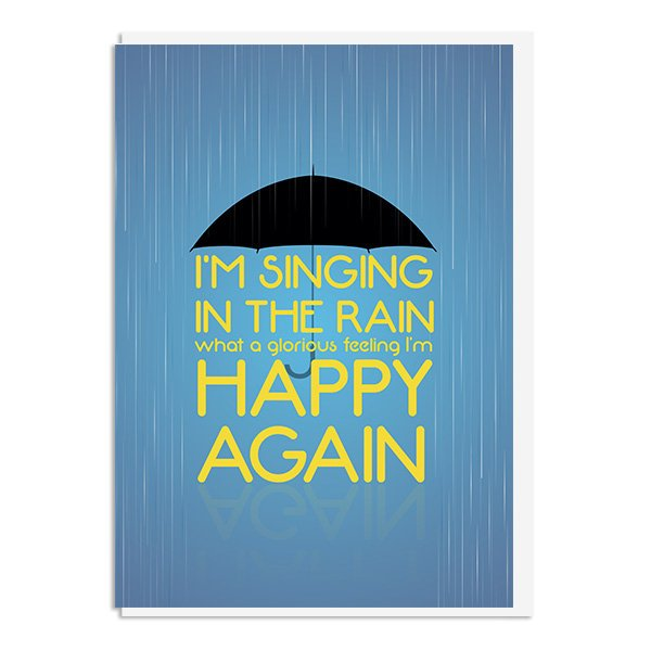 Singing in the Rain - I'm happy again Quote Minimal Style Greetings Greetings Card