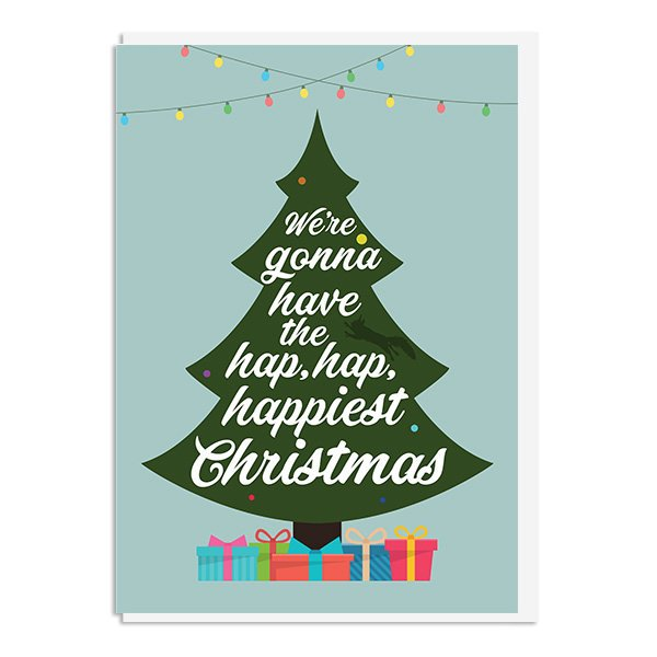 Christmas Vacation - We're gonna have the hap, hap, happiest christmas Quote Minimal Christmas Card