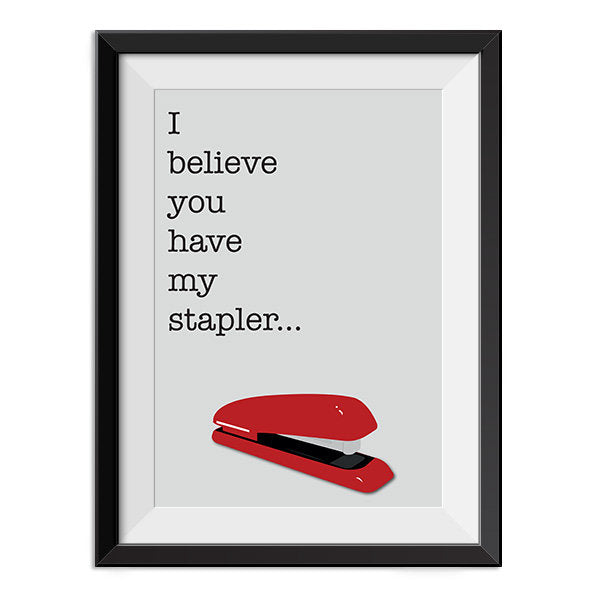Office Space - Milton I Believe You Have My Stapler Quote Minimal Style Poster Print