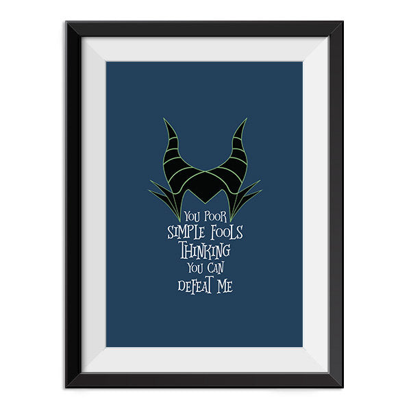 Sleeping Beauty - Maleficent Poor simple fools, thinking you can defeat me Quote Minimal Style Poster Print