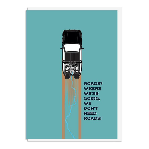 Back to the Future - Roads? Where we're going we don't need roads! Quote Minimal Style Greetings Card