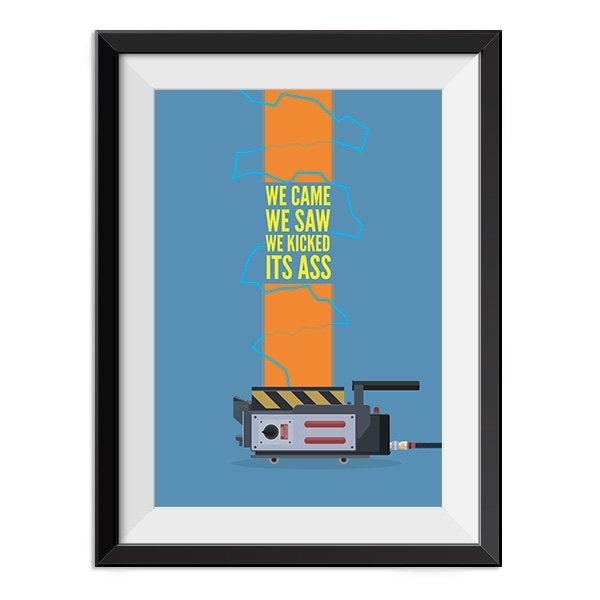 Ghostbusters Poster - We came we saw we kicked its ass Quote Minimal Style Poster Print