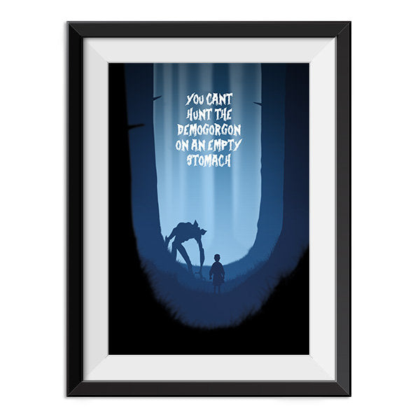 Stranger Things - You can't hunt the Demogorgon on an empty stomach Quote Minimal Style Poster Print