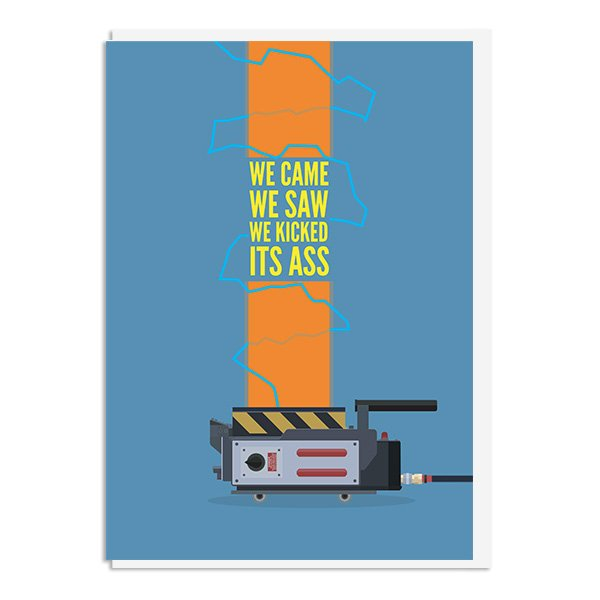 Ghostbusters Poster - We came we saw we kicked its ass Quote Minimal Greetings Card
