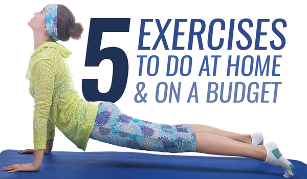 5 Exercises to do at Home and on a Budget