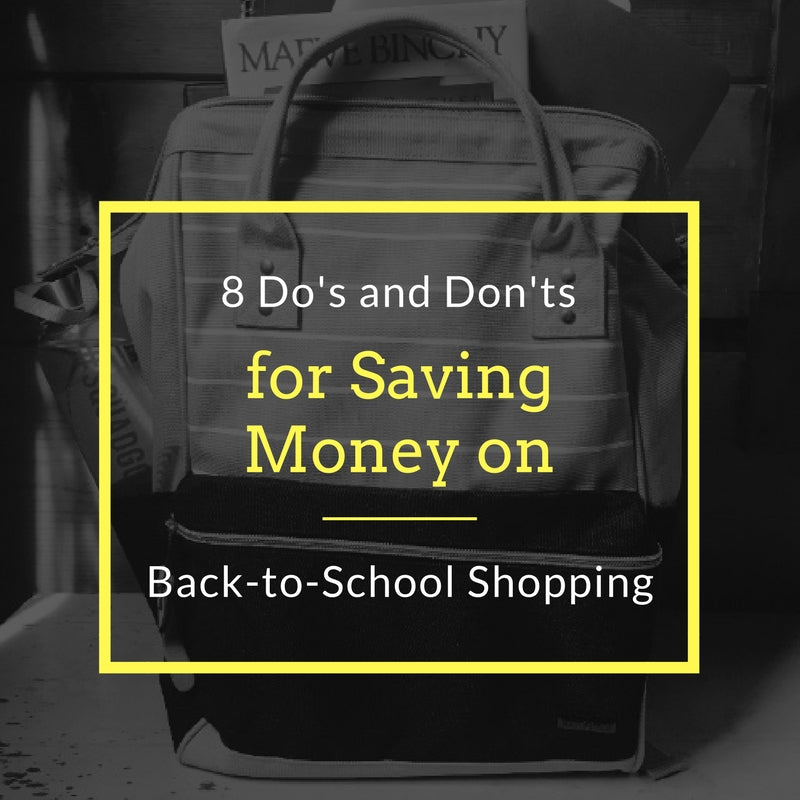 8 Do's and Don'ts for Saving Money on Back-to-School Shopping