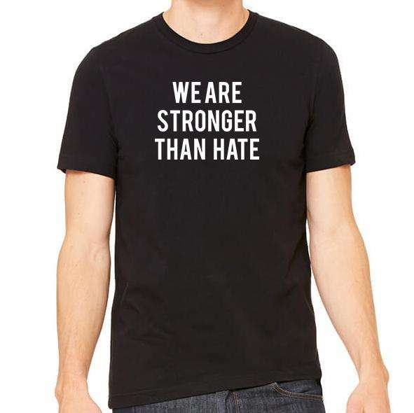We Are Stronger Than Hate Unisex Crew Neck Tee