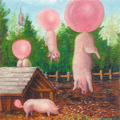 Matted Mini Print: Why You Never Feed Pigs Bubble Gum