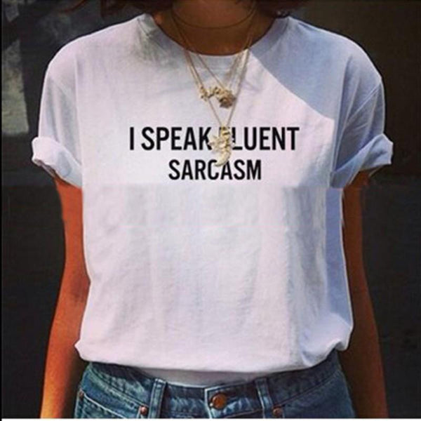 I Speak Fluent Sarcasm Graphic Tee