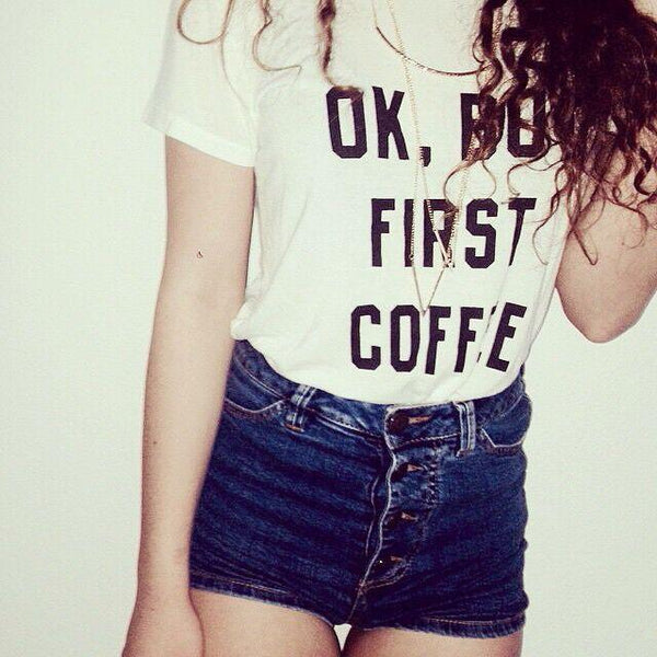 Ok, But First Coffee - Graphic Tee