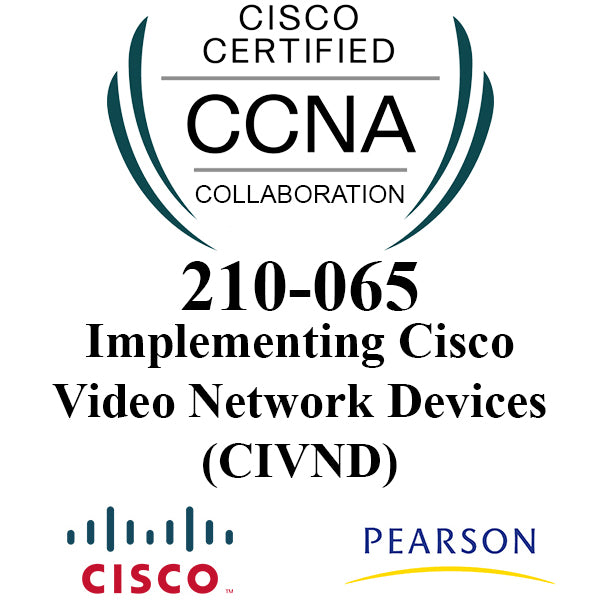 210-065 Implementing Cisco Video Network Devices (CIVND)