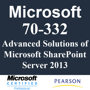 70-332: Advanced Solutions of Microsoft SharePoint Server 2013