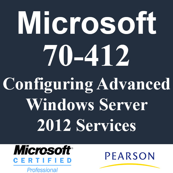 70-412 Configuring Advanced Windows Server 2012R2 Services