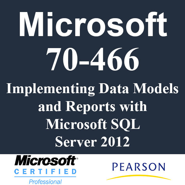 70-466 Implementing Data Models and Reports with Microsoft SQL Server 2012