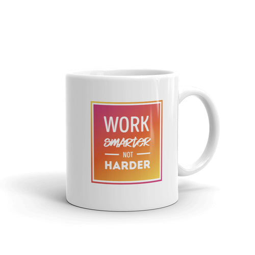 Work Smarter Not Harder Mug