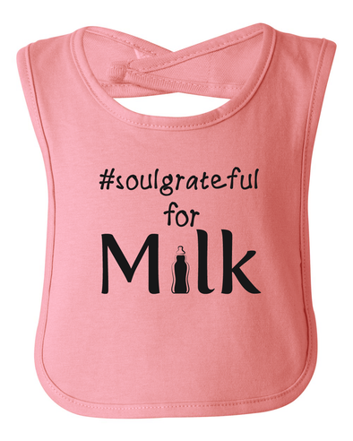 Soul Grateful for Milk Bib