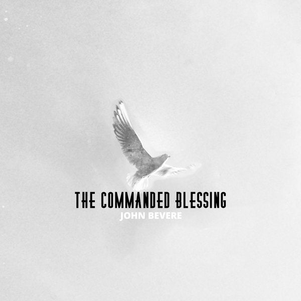 The Commanded Blessing Download