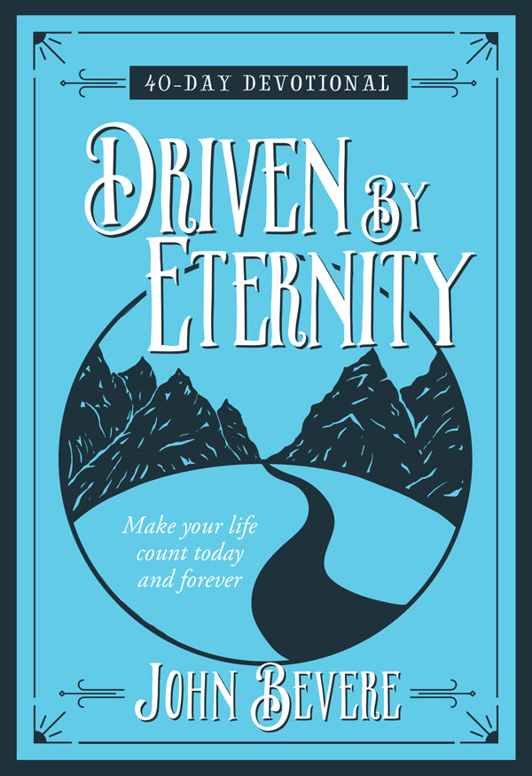 Driven by Eternity: 40-Day Devotional