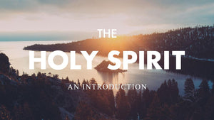 The Holy Spirit: An Introduction Course